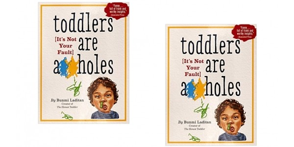 Toddlers Are A**holes It's Not Your Fault Book $5 @ Amazon