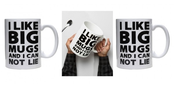 I Like Big Mugs And I Can Not Lie Giant Coffee Mug $13 @ Lakeside Collection