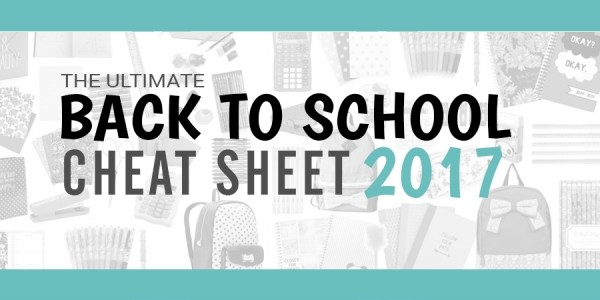 The Ultimate Back To School Cheat Sheet