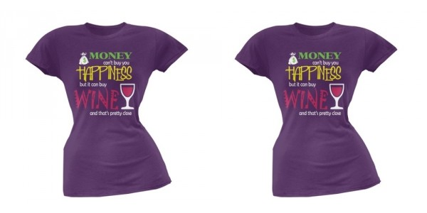 Money Can't Buy Happiness But It Can Buy Wine & That's Pretty Close Shirt $12 @ Walmart